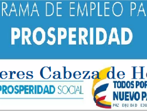 Empleo para la Prosperidad Social – a Nivel Nacional- Para madres Cabeza de Familia