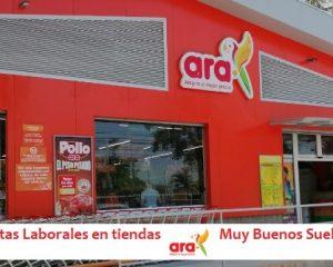 Ofertas Laborales en Tiendas Ara- Muy Buenos Sueldos