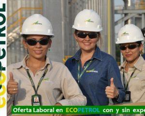 Oferta Laboral en Ecopetrol - Solicitan Personal para Suplir Diferentes Vacantes Laborales-con y sin Experiencia